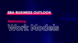 EBA Business Outlook: Rethinking Work Models