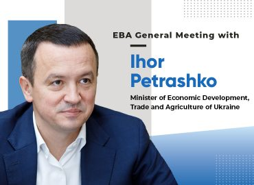 EBA General Meeting with Ihor Petrashko, Minister of Economic Development, Trade and Agriculture of Ukraine